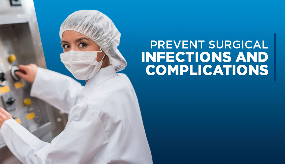 Prevent surgical infections and complications